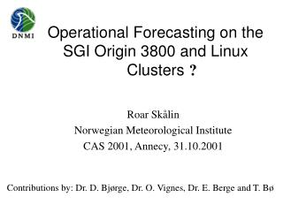 Operational Forecasting on the SGI Origin 3800 and Linux Clusters