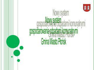 Nowy system  gospodarowania odpadami komunalnymi Gmina Miasto Płońsk
