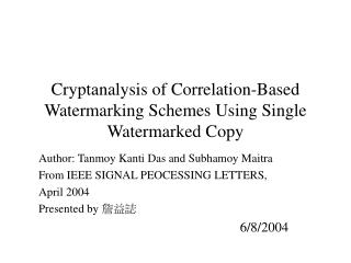 Cryptanalysis of Correlation-Based Watermarking Schemes Using Single Watermarked Copy