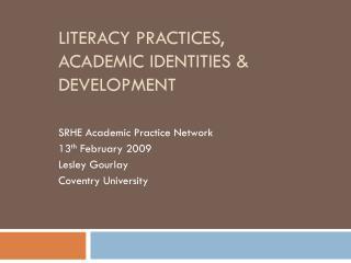 Literacy practices, academic identities  development