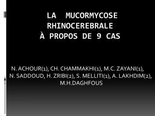 La  mucormycose  rhinocerebrale à propos de 9 cas