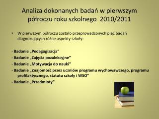 Analiza dokonanych badań w pierwszym półroczu roku szkolnego  2010/2011