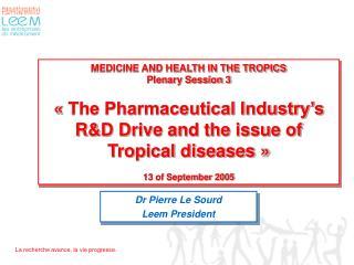 Dr Pierre Le Sourd Leem President