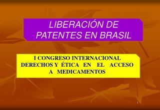 LIBERACIÓN DE PATENTES EN BRASIL