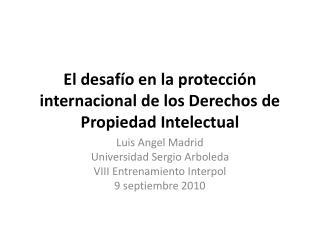 El desafío en la protección internacional de los Derechos de Propiedad Intelectual