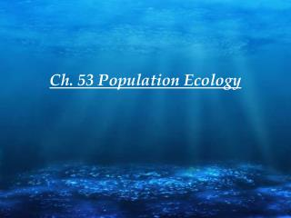 Ch. 53 Population Ecology