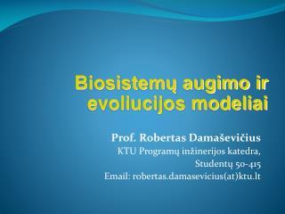 Prof . Robertas Damaševičius KTU Programų inžinerijos katedra, Studentų 50-415