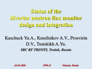 Status of the divertor neutron flux monitor design and integration
