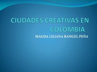 CIUDADES CREATIVAS EN COLOMBIA