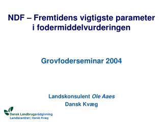 NDF � Fremtidens vigtigste parameter i fodermiddelvurderingen
