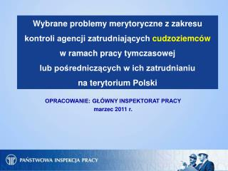 OPRACOWANIE: GŁÓWNY INSPEKTORAT PRACY marzec 2011 r.