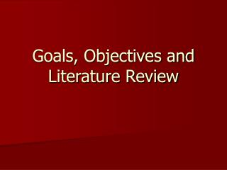 Goals, Objectives and Literature Review