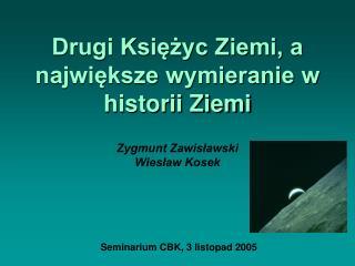 Drugi Księżyc Ziemi, a największe wymieranie w historii Ziemi Zygmunt Zawisławski  Wiesław Kosek
