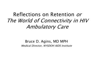 Reflections on Retention  or  The World of Connectivity in HIV Ambulatory Care