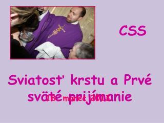CSS TAU  Sviatosť krstu a Prvé sväté prijímanie