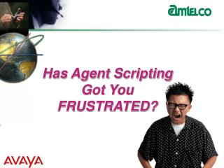 Has Agent Scripting Got You FRUSTRATED?