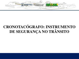 CRONOTACÓGRAFO: INSTRUMENTO DE SEGURANÇA NO TRÂNSITO