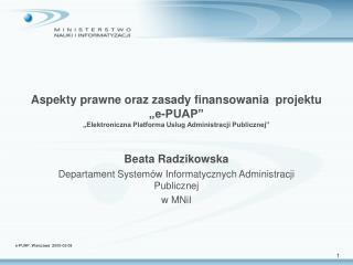 Beata Radzikowska Departament Systemów Informatycznych Administracji Publicznej w MNiI