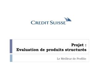 Projet :  Evaluation de produits structurés