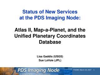 Lisa Gaddis (USGS)  Sue LaVoie (JPL)