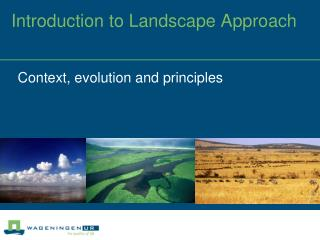 Introduction to Landscape Approach