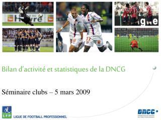 Bilan d'activité et statistiques de la DNCG