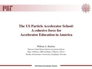 The US Particle Accelerator School: A cohesive force for Accelerator Education in America