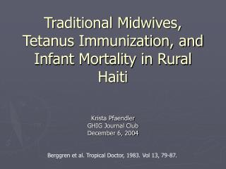 Traditional Midwives, Tetanus Immunization, and Infant Mortality in Rural Haiti