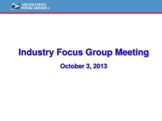 Industry Focus Group Meeting October 3, 2013