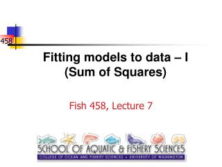Fitting models to data   I Sum of Squares
