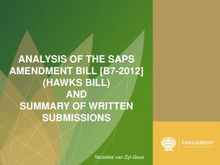 ANALYSIS OF THE SAPS AMENDMENT BILL [B7-2012] (HAWKS BILL)  AND  SUMMARY OF WRITTEN SUBMISSIONS