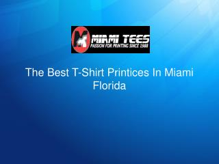 The Best T-Shirt Printices In Miami Florida