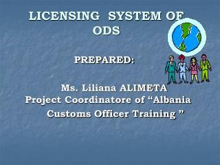 LICENSING  SYSTEM OF  ODS