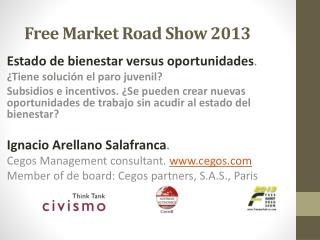 Free  Market  Road Show 2013