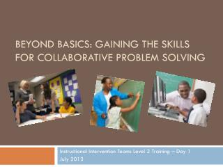 Beyond Basics: Gaining the Skills for Collaborative Problem Solving