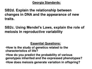 Essential Questions: How is the study of genetics related to the characteristics of life?