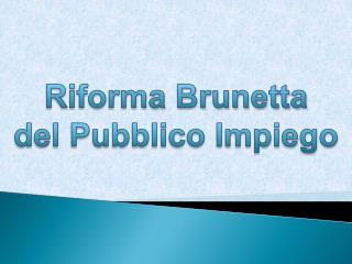 Riforma Brunetta  del Pubblico Impiego