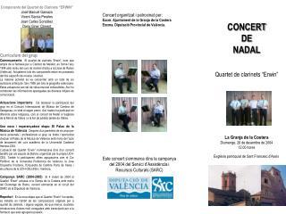 """Components del Quartet de Clarinets """"ERWIN"""" José Manuel Gamazo Vicent Garcia Perales"""