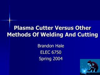 Plasma Cutter Versus Other Methods Of Welding And Cutting