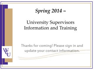 Spring 2014 ~ University Supervisors Information and Training