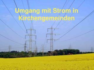 Umgang mit Strom in Kirchengemeinden