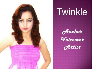 Twinkle  Anchor Voiceover Artist