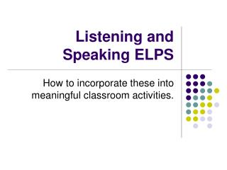 Listening and Speaking ELPS