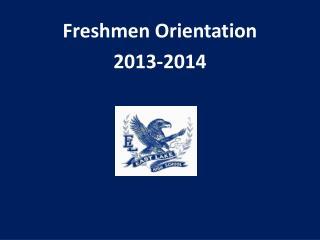Freshmen Orientation 2013-2014