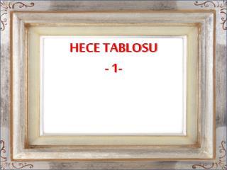 HECE TABLOSU - 1-