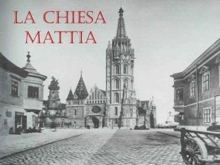 La chiesa    Mattia
