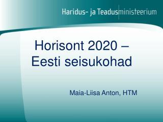 Horisont 2020 –  Eesti seisukohad
