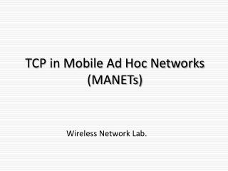 TCP in Mobile Ad Hoc Networks (MANETs)