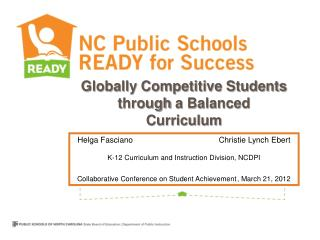 Globally Competitive Students t hrough  a  Balanced  Curriculum