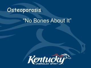 Mature Adults Osteoporosis Presentation